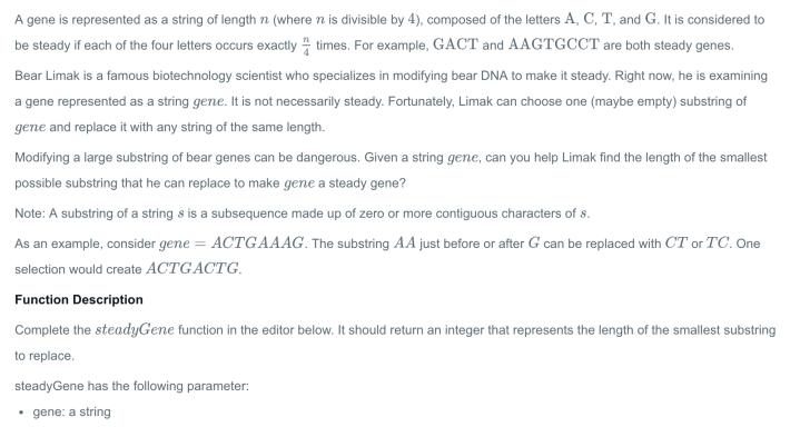 Hackerrank – Bear and Steady Gene – Python5566